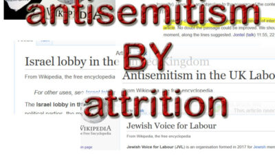 WIKIPEDIA ANTISEMITISM BY ATTRITION