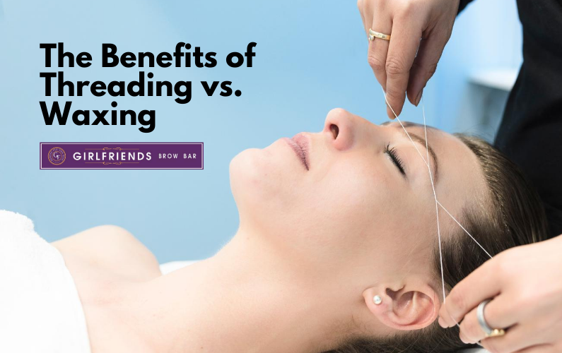 The Benefits of Threading vs. Waxing