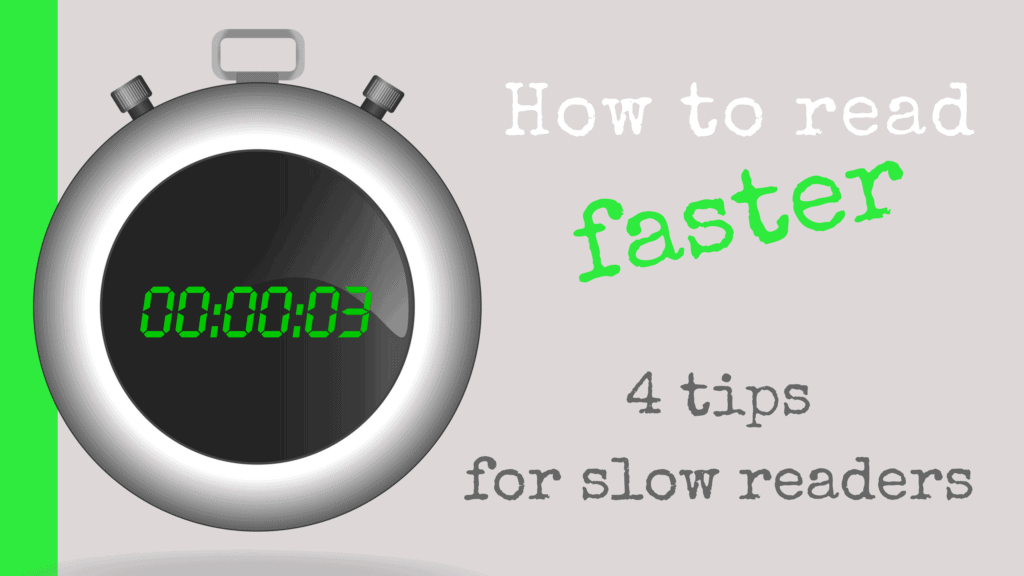 How to read faster- 4 tips for slow readers