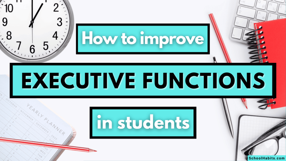 how to improve executive functions in students