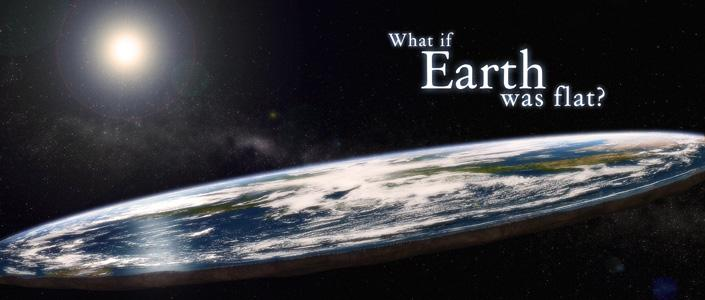 """(It's """"what if the earth were flat"""" you tin hatters!)"""