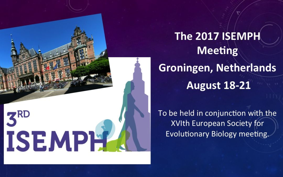 Submit your abstract now for the August 2017  ISEMPH meeting in Groningen