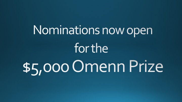 Gilbert Omenn Prize Accepting Nominations now until March 31