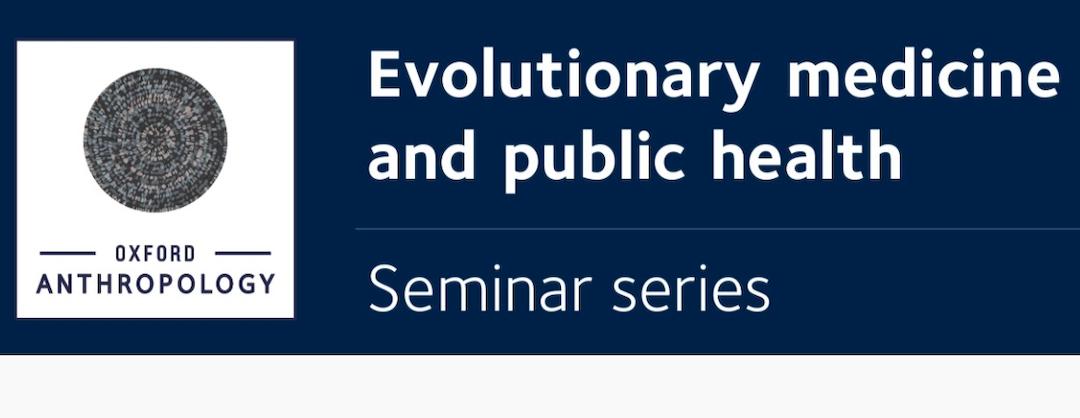 Oxford Evolutionary Medicine Seminar Series