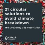 21 circular solutions to avoid climate breakdown