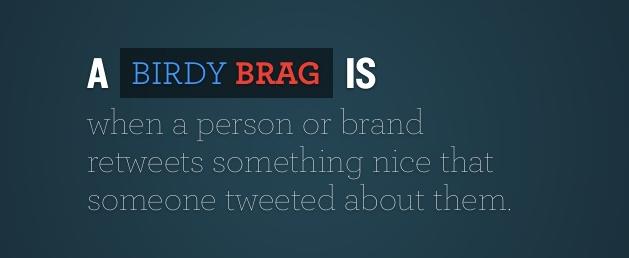 STOP BIRDY BRAGGING, ok?