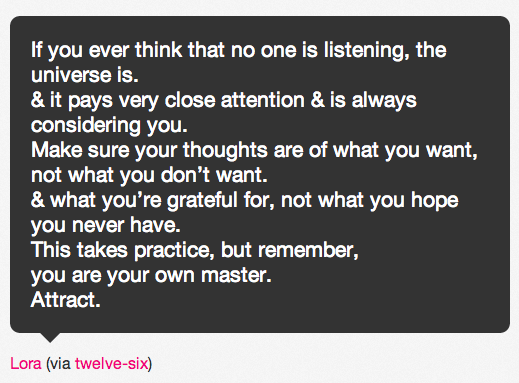 Don't forget, the universe if listening.