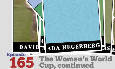 Podcast 165: The Women's World Cup, Continued