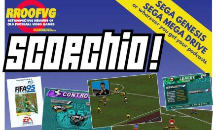 Podcast 206: Scorchio, Part 2 – FIFA Soccer
