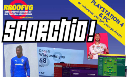 Podcast 219: Scorchio, Part 9 – FIFA 20 & Football Manager 2020