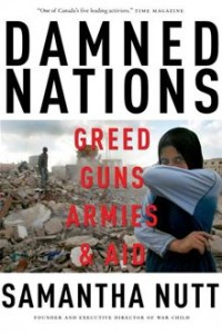 Damned Nations Greed, Guns, Armies and Aid