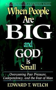 When-People-Are-Big-and-God-is-Small-Welch-Edward-T-9780875526003