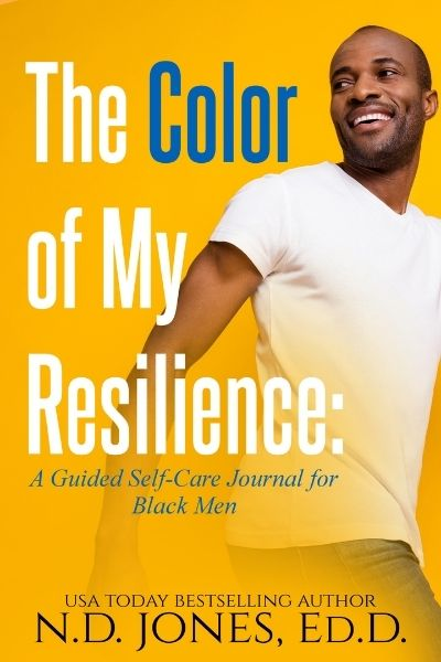 The Color of My Resilience Black Men Self Care Journal by ND Jones
