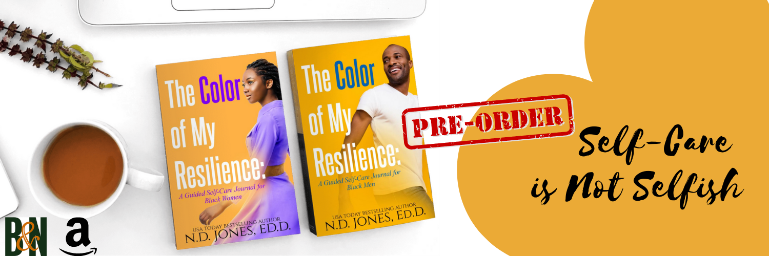 ND Jones The Color of My Resilience Guided Self Care Journals for Black Men and Women