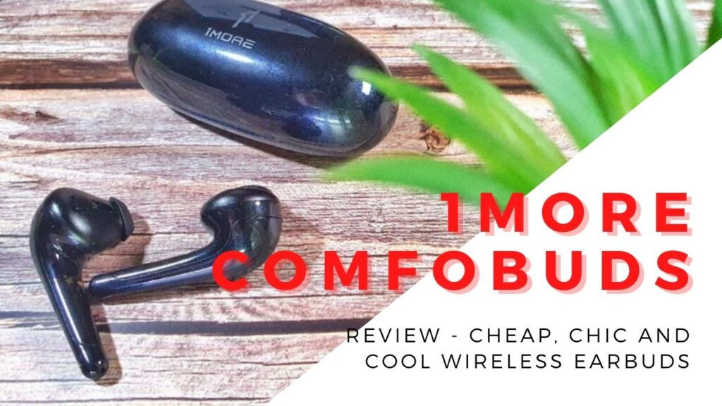 [Review]1More ComfoBuds - Cool, Chic and Cheap Wireless Earbuds 2