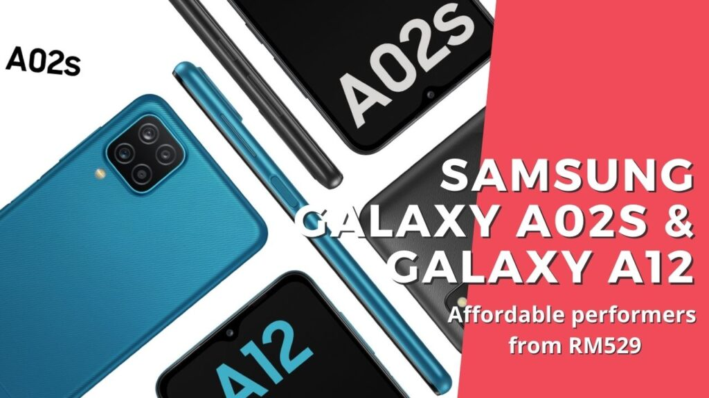 Samsung Galaxy A02s and Galaxy A12 are wonderfully affordable, priced from RM529 4