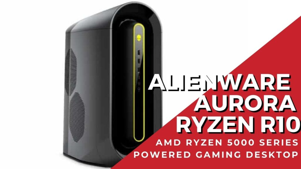 Alienware Aurora Ryzen Edition R10 with AMD Ryzen 5000 series CPUs revealed at CES 2021 2