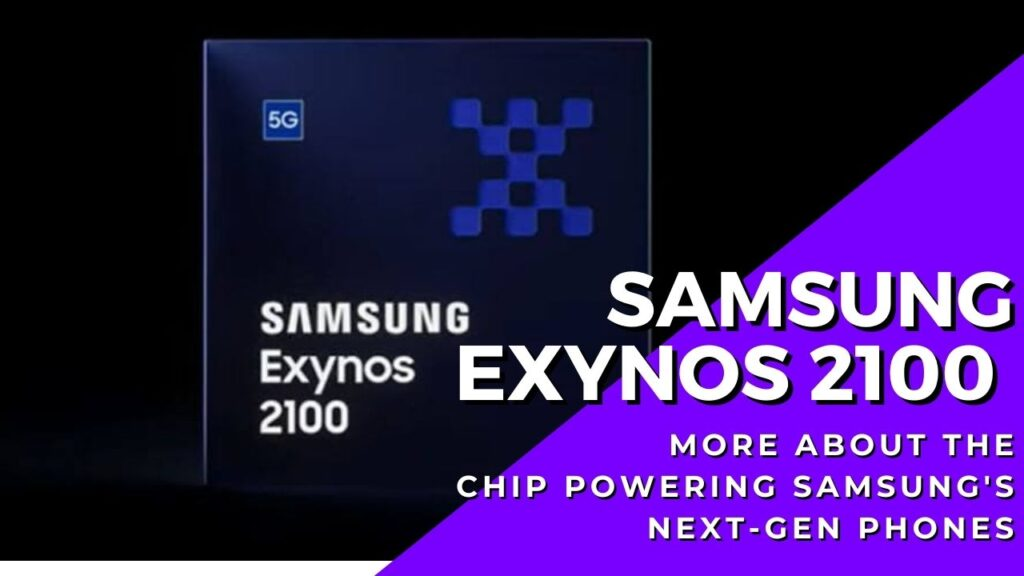 Powerful Samsung Exynos 2100 processor capabilities revealed to power next generation of Galaxy phones 1