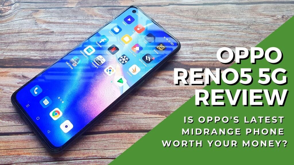 OPPO Reno5 5G Review - Does OPPO's midrange value-packed phone score a perfect five? 1