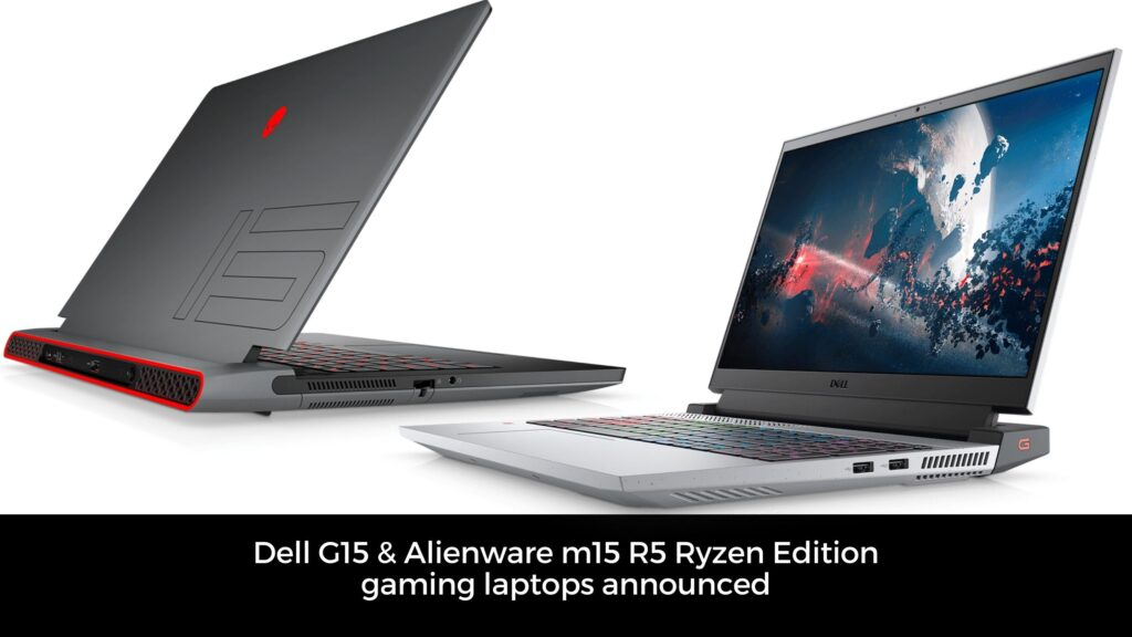 Alien Alienware m15 R5 Ryzen Edition gaming laptops and Dell G15