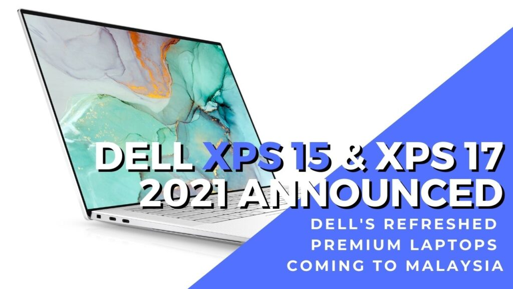 Dell XPS 17 2021 and XPS 15
