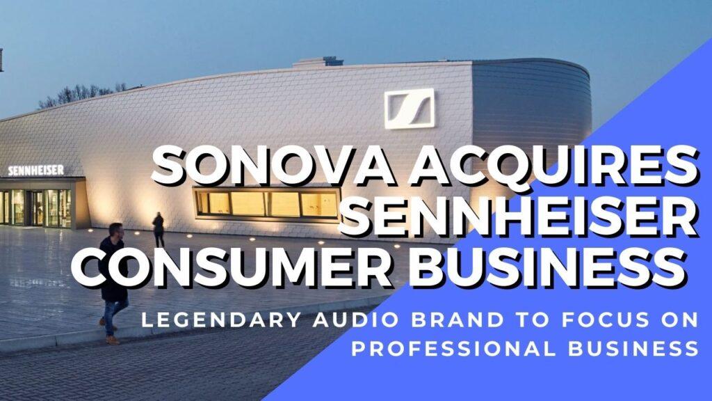 Sonova Holding AG takes over sennheiser consumer audio business