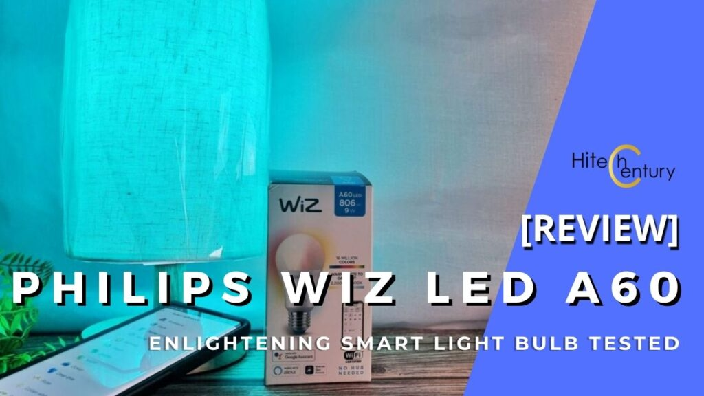 Philips WiZ LED A60 Review - Enlightening Connected Smart Light 1
