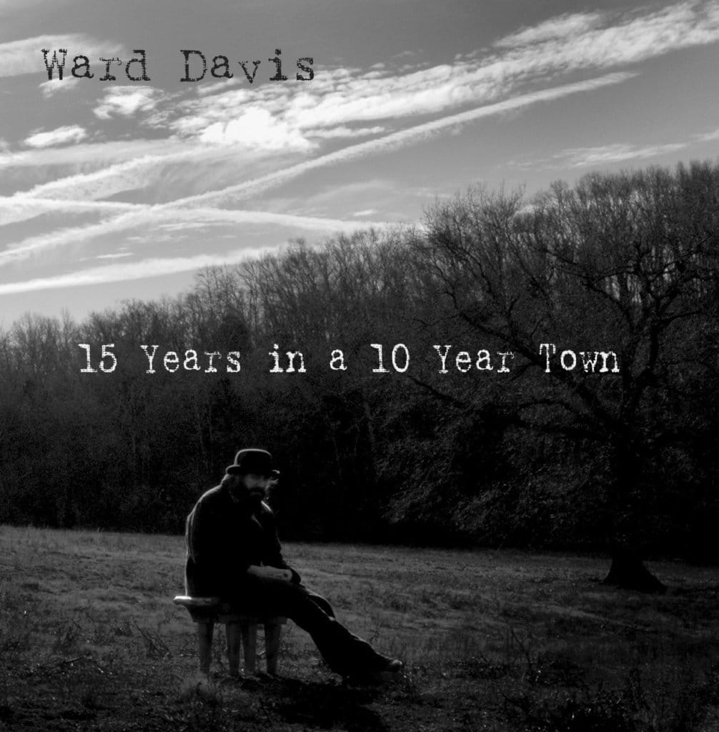 """Read more about the article Ward Davis Keeps it Honest on """"15 Years"""" Album"""