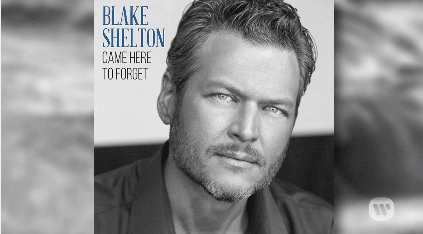 """Listen to Blake Shelton's new song """"Came Here to Forget"""""""