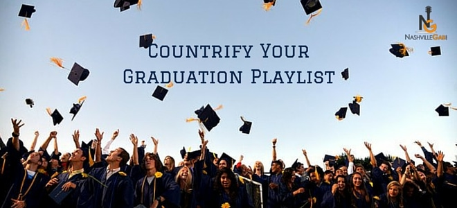 Countrify Your Graduation Playlist With These Songs