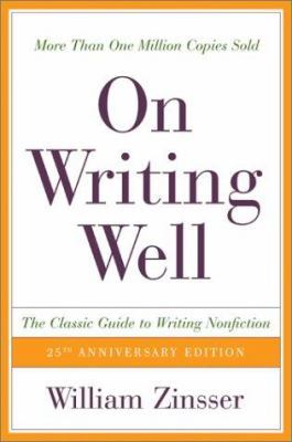 """Why every editor should read """"On Writing Well: The Classic Guide to Writing Nonfiction"""" by William Zinsser"""