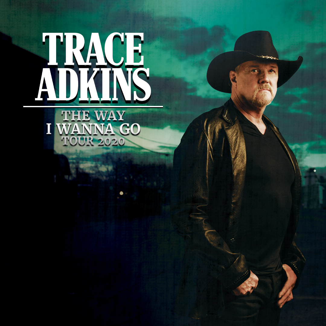 Trace Adkins announces 2020 The Way I Wanna Go Tour
