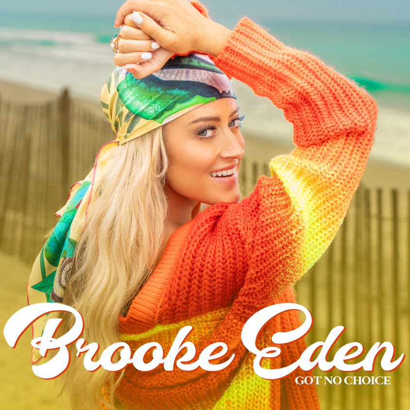 Brooke Eden releases new music video for 'Got No Choice'