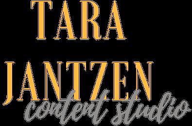 TARA JANTZEN   Content Studio