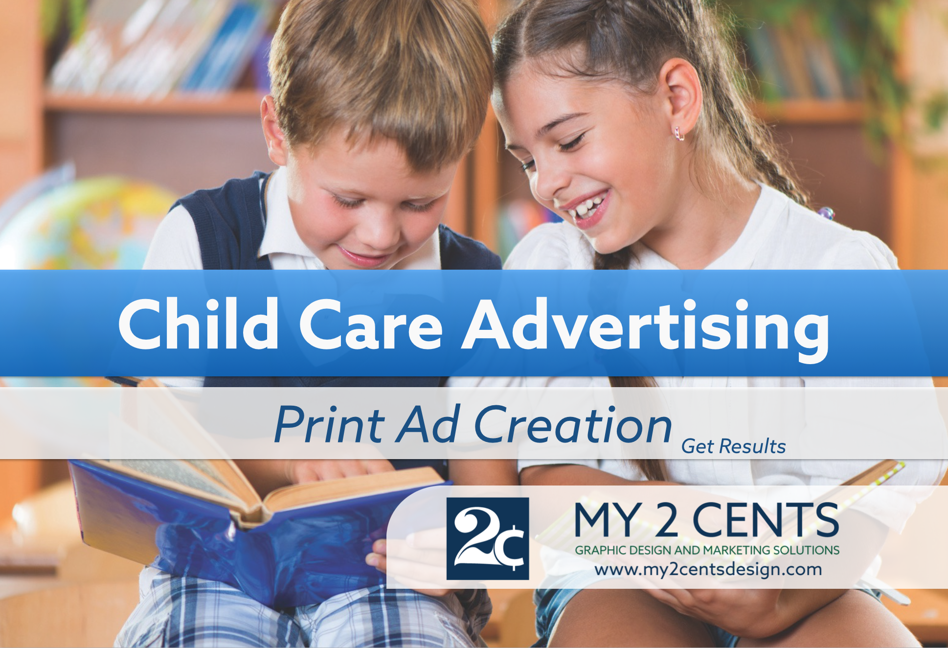 Child Care Advertising   Print Ad Creation Tips   My 2 Cents Design