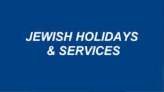 Jewish Holidays & Services
