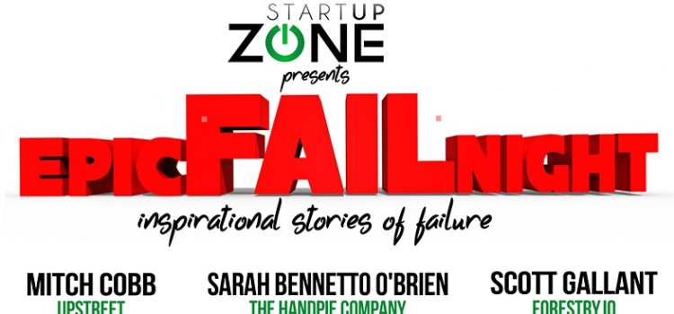 Startup Zone Presents: Epic Fail Night: Inspirational Stories of Success