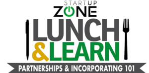 Startup Zone Presents: Lunch & Learn: Partnerships & Incorporating @ Startup Zone