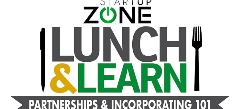 Startup Zone Presents: Lunch & Learn: Partnerships & Incorporating
