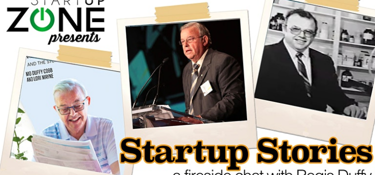 Startup Zone Presents: Startup Stories: A Fireside Chat with Regis Duffy
