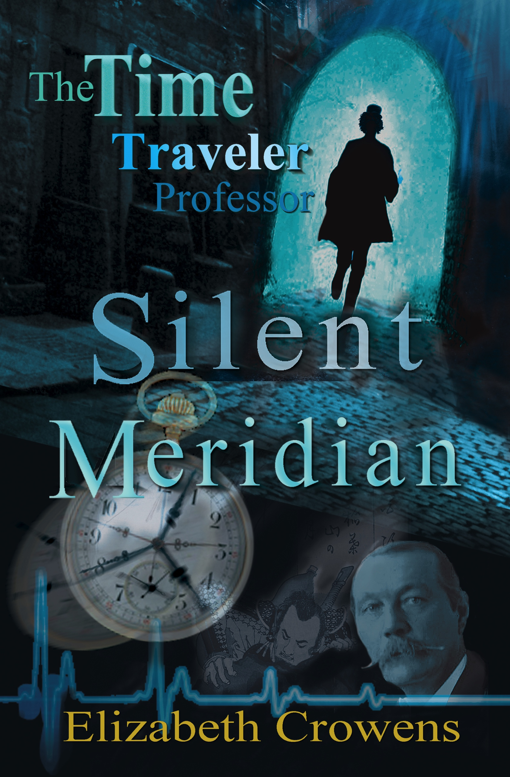 The Time Traveler Professor Book One: Silent Meridian cover image
