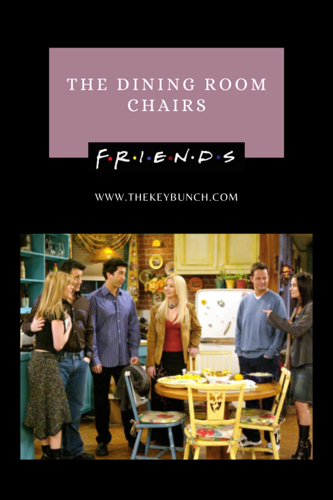 The dining room chairs at Friends set, was kept changing over the seasons | DECOR ELEMENTS FROM THE SET THAT ARE COOL EVEN TODAY | theKeybunch decor blog