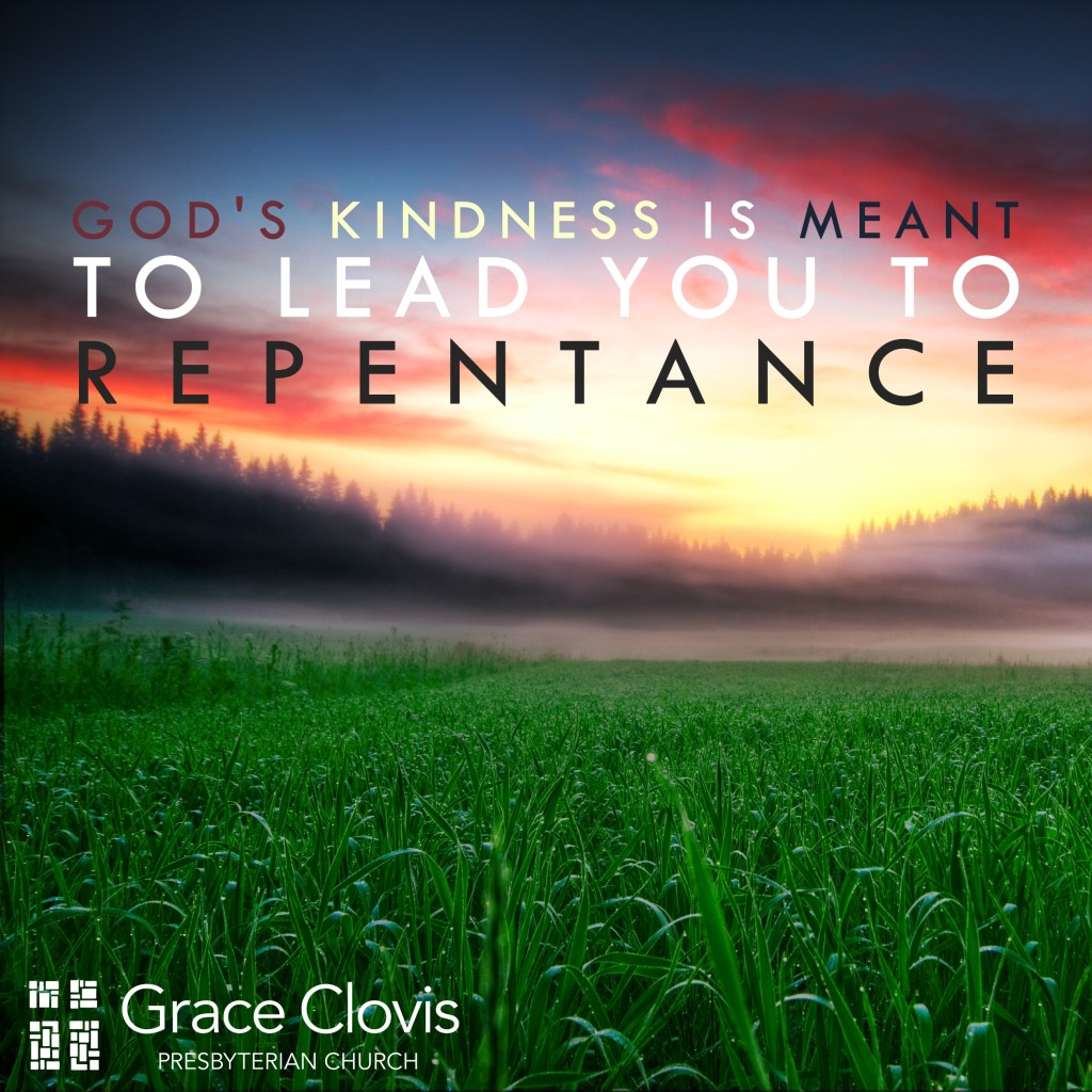 The Kindness of God Leads to Repentance