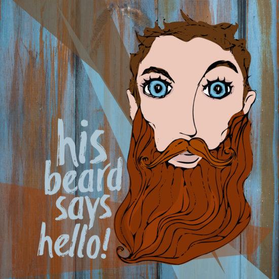 his beard says hello