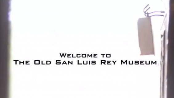 4: WELCOME TO OLD MISSION SAN LUIS REY MUSEUM