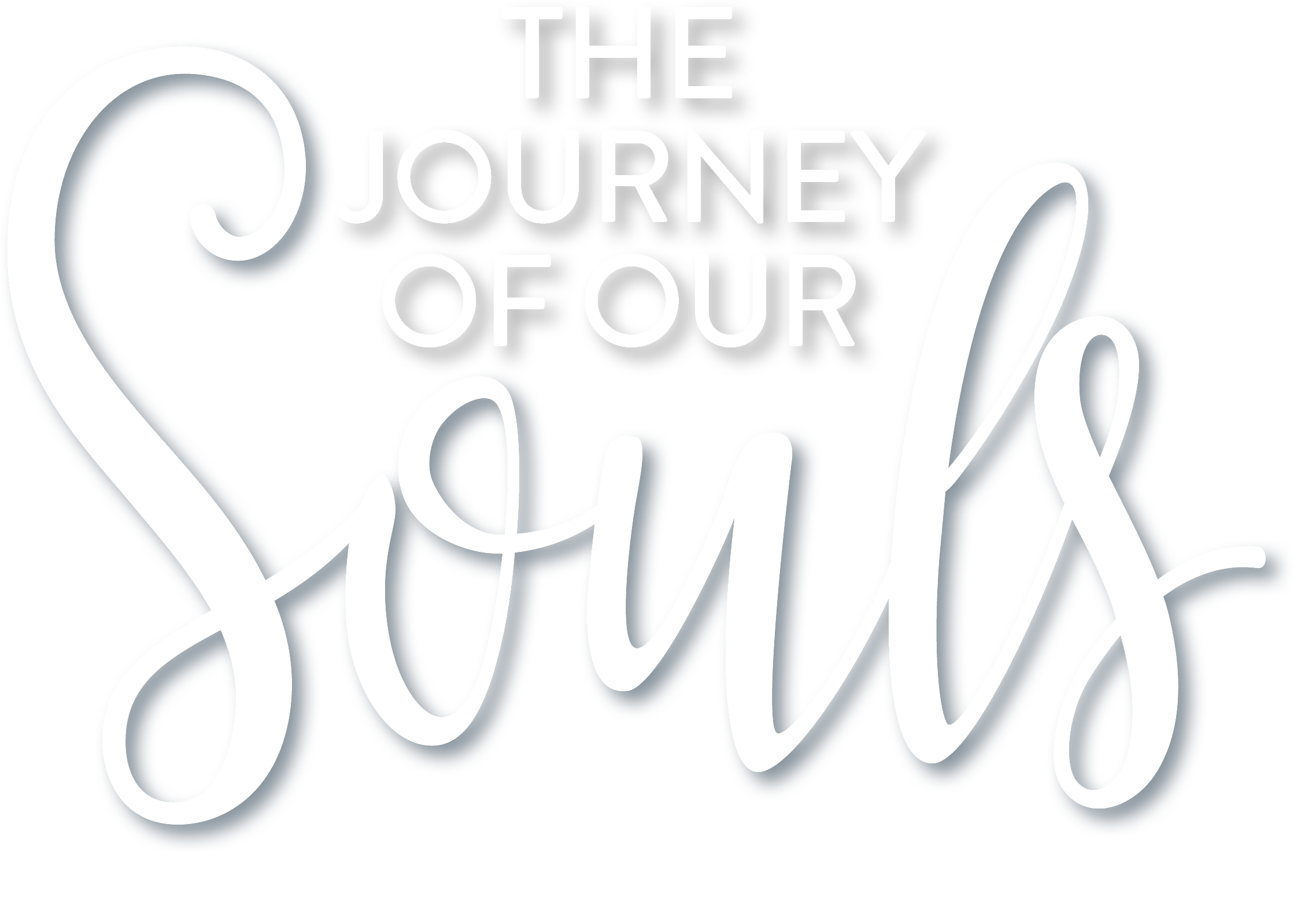 The Journey of Our Souls