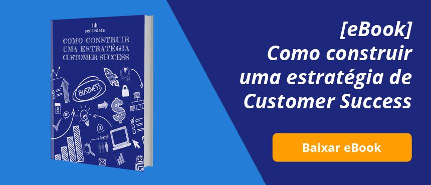 Livro como construir uma estratégia de customer success sensedata