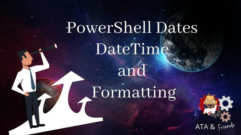 Demystifying PowerShell Dates, DateTime and Formatting