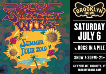 Dogs open for God Street Wine at Brooklyn Bowl, Saturday July 6th
