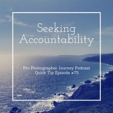 75: Quick Tip Episode: Seeking Accountability and Mentorship